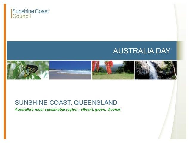 AUSTRALIA DAYSUNSHINE COAST, QUEENSLANDAustralias most sustainable region - vibrant, green, diverse