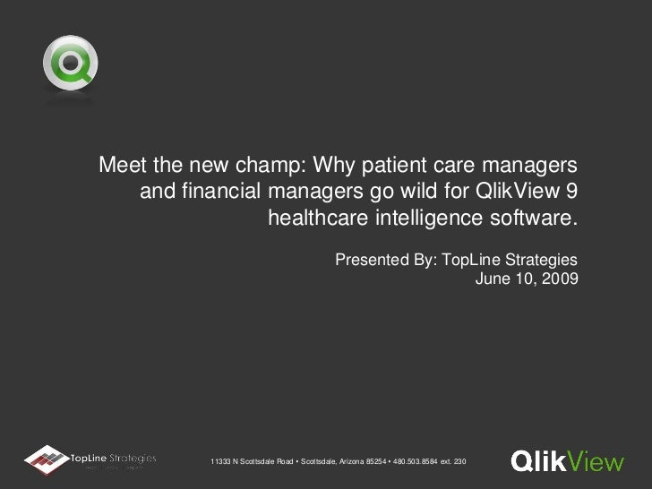Meet the new champ: Why patient care managers and financial managers go wild for QlikView 9 healthcare intelligence softwa...