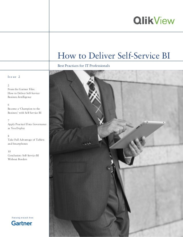 Best Practices for IT Professionals How to Deliver Self-Service BI I s s u e 2 Featuring research from 2 From the Gartner ...