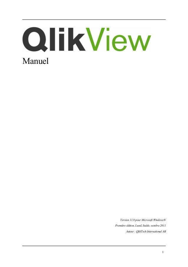 Manuel Version 11.0 pour Microsoft Windows® Première édition, Lund, Suède, octobre 2011 Auteur : QlikTech International AB...