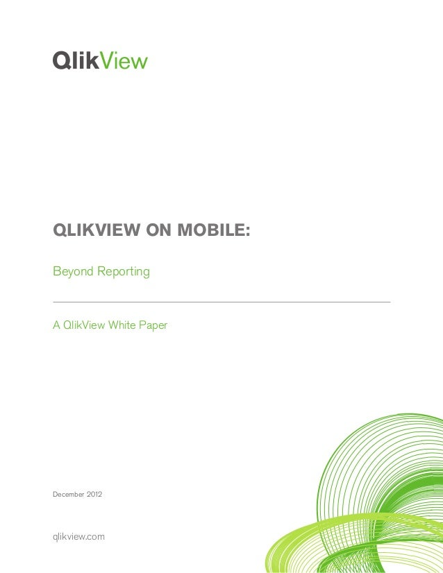 qlikview.comDecember 2012QLIKVIEW ON MOBILE:Beyond ReportingA QlikView White Paper