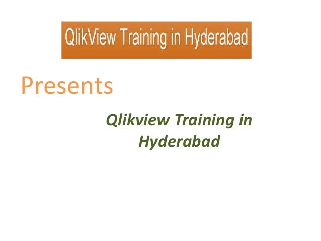 Presents Qlikview Training in Hyderabad