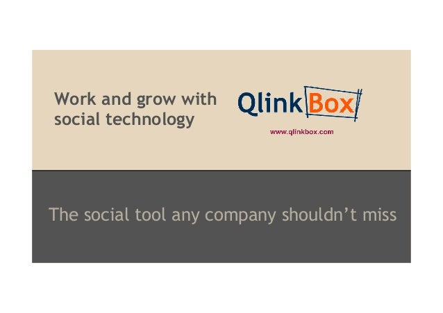 Work and grow with social technology  The social tool any company shouldn't miss