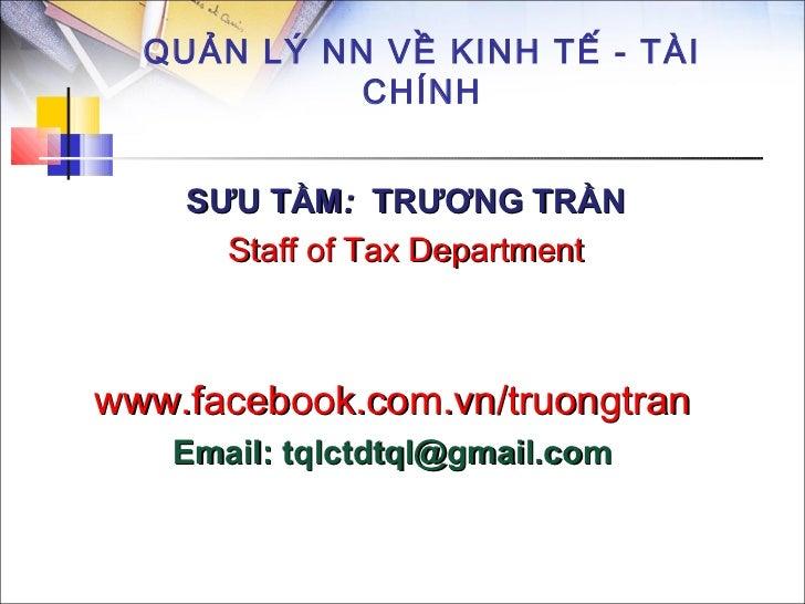 QUẢN LÝ NN VỀ KINH TẾ - TÀI            CHÍNH    SƯU TẦM: TRƯƠNG TRẦN      Staff of Tax Departmentwww.facebook.com.vn/truon...