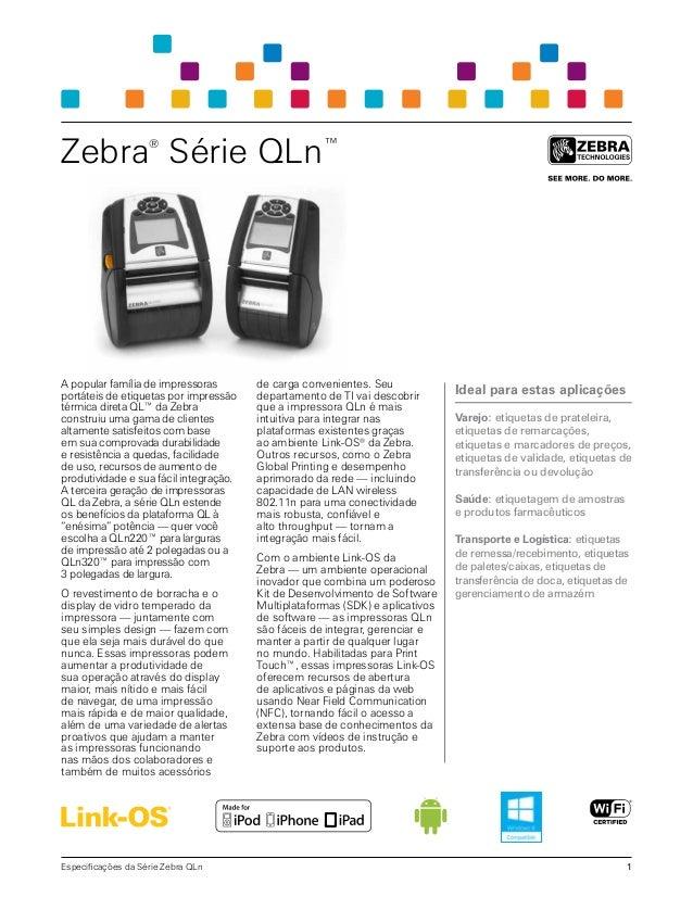 Zebra® Série QLn™ A popular família de impressoras portáteis de etiquetas por impressão térmica direta QL™ da Zebra constr...