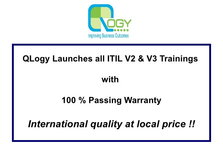 QLogy Launches all ITIL V2 & V3 Trainings  with  100 % Passing Warranty International quality at local price !!