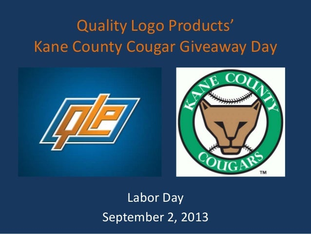 Quality Logo Products' Kane County Cougar Giveaway Day Labor Day September 2, 2013