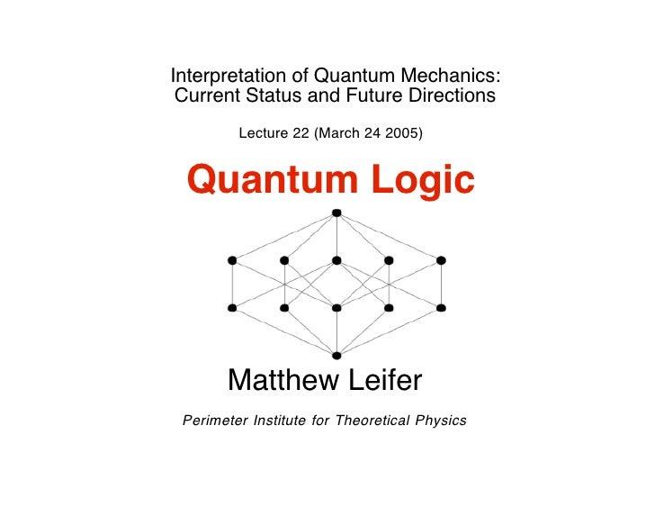 Interpretation of Quantum Mechanics:  Current Status and Future Directions          Lecture 22 (March 24 2005)    Quantum ...