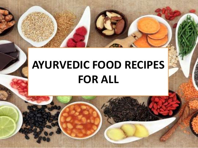 Ayurvedic food recipes for all for Ayurvedic cuisine
