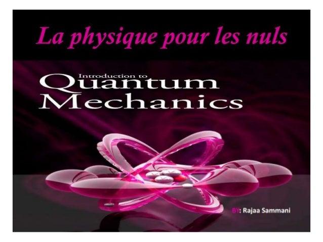 Commençons... • A la fin du XIXème siècle, les lois de la nature semblaient totalement connues à travers la théorie de la ...