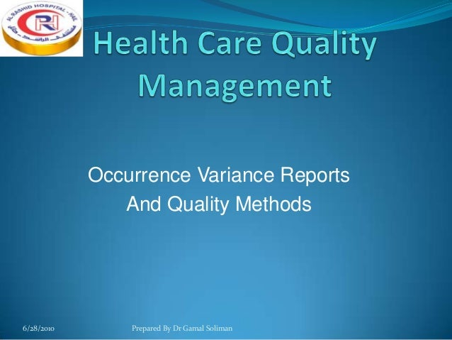 Occurrence Variance Reports And Quality Methods  6/28/2010  Prepared By Dr Gamal Soliman