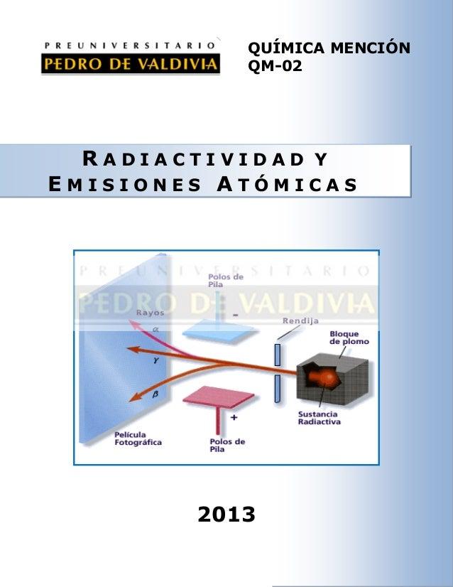 QUÍMICA MENCIÓN QM-02  RADIACTIVIDAD Y EMISIONES ATÓMICAS  2013