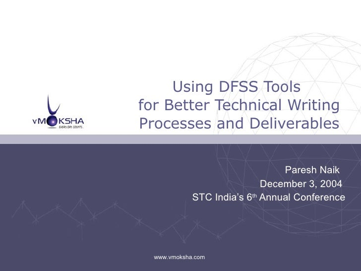 Paresh Naik  December 3, 2004  STC India's 6 th  Annual Conference Using DFSS Tools  for Better Technical Writing Processe...