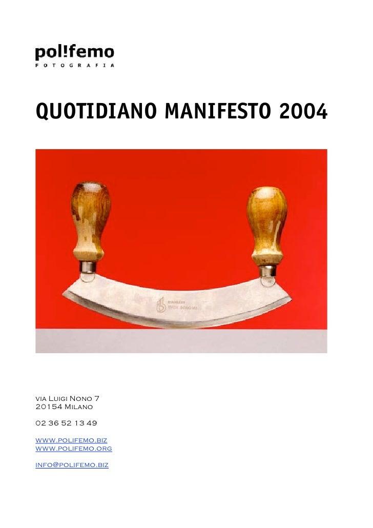 QUOTIDIANO MANIFESTO 2004     via Luigi Nono 7 20154 Milano  02 36 52 13 49  www.polifemo.biz www.polifemo.org  info@polif...