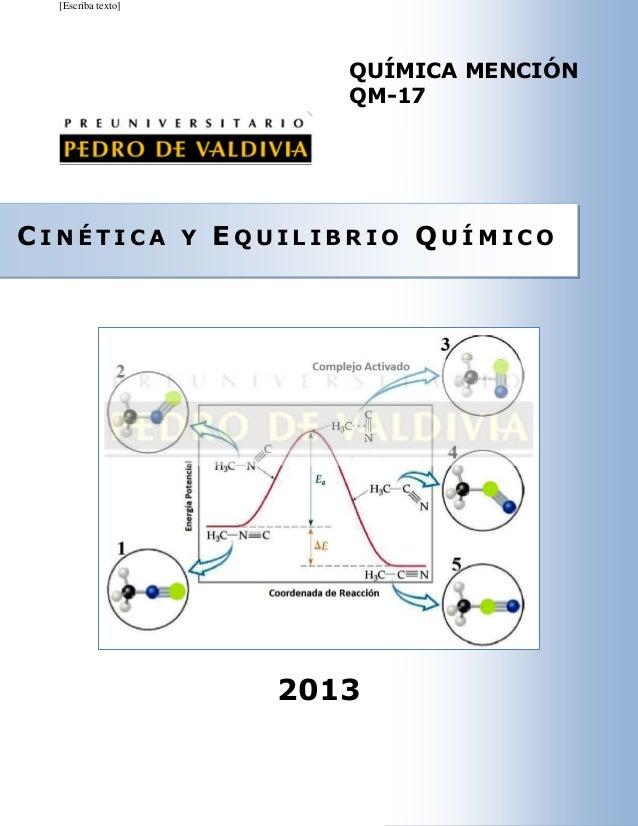 [Escriba texto]  QUÍMICA MENCIÓN QM-17  CINÉTICA Y EQUILIBRIO QUÍMICO  2013