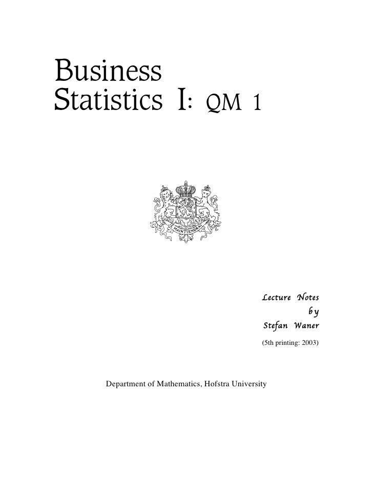 BusinessStatistics I:                   QM 1                                               Lecture Notes                  ...