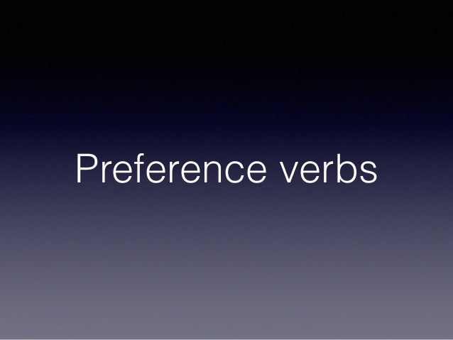 Preference verbs