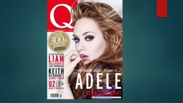 Main Image- The magazine uses the main image of the hugely successful singer/songwriter Adele to instantly grab the audien...