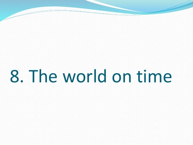 8. The world on time