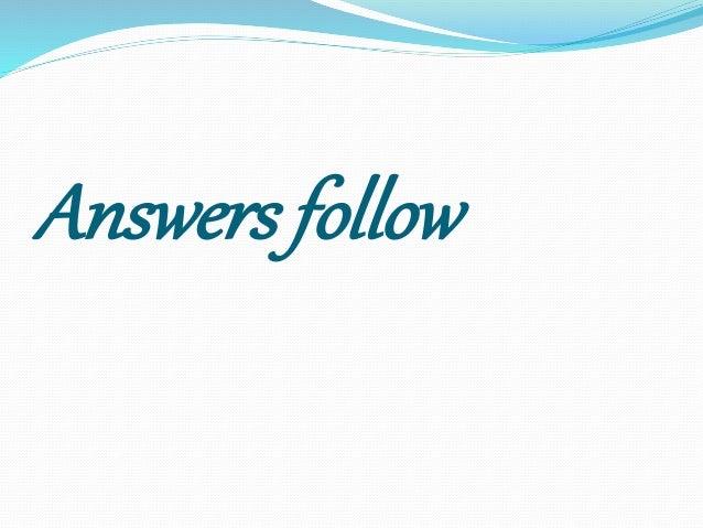 Answers follow