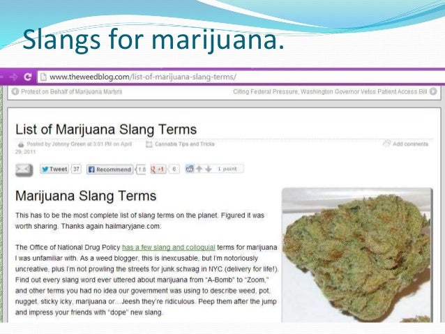 Slangs for marijuana.