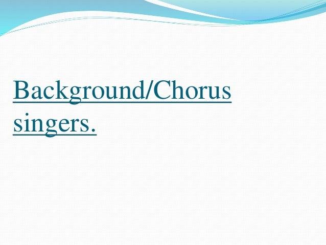Background/Chorus  singers.