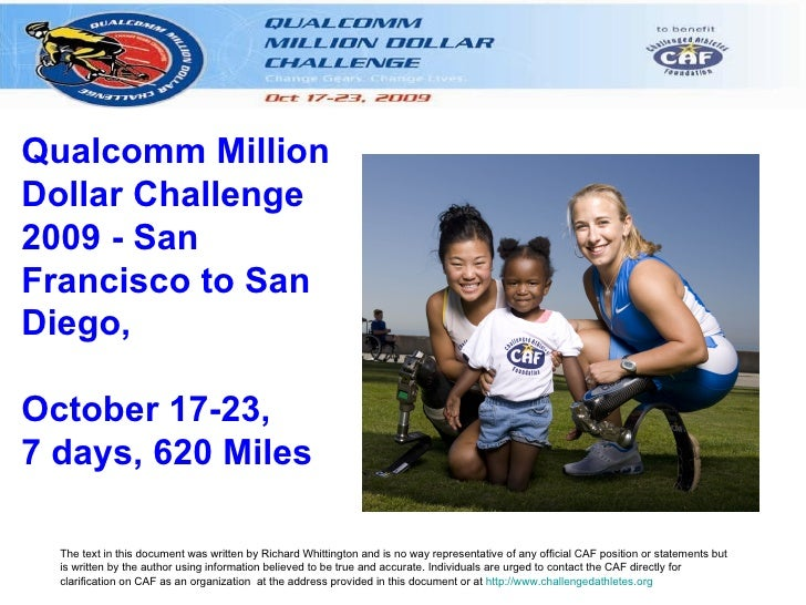Qualcomm Million Dollar Challenge 2009 - San Francisco to San Diego,  October 17-23, 7 days, 620 Miles    The text in this...