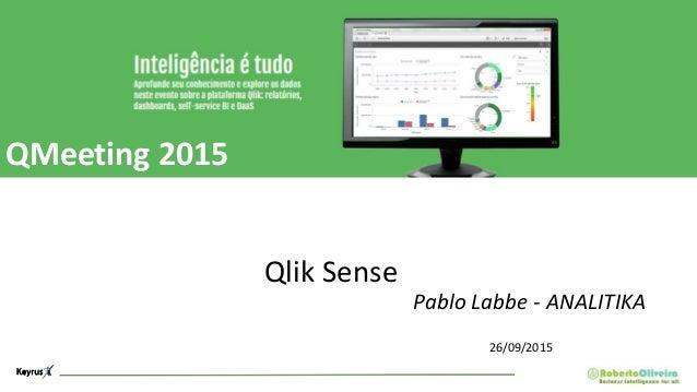 QMeeting 2015 Qlik Sense Pablo Labbe - ANALITIKA 26/09/2015