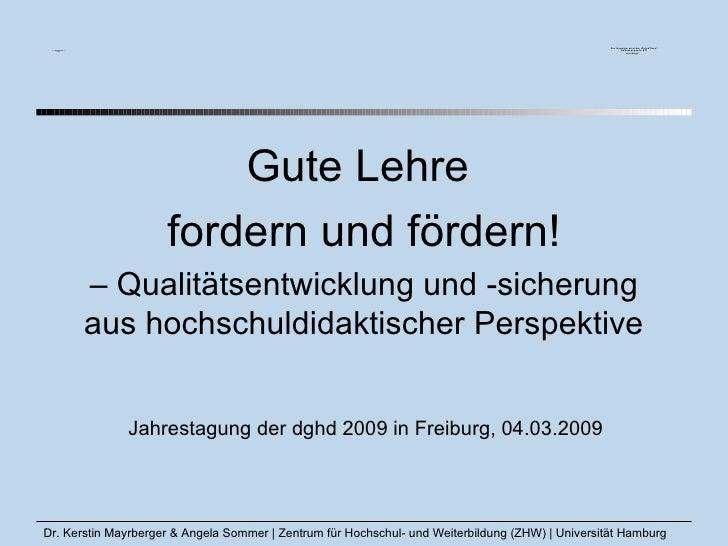 Gute Lehre  fordern und fördern! –  Qualitätsentwicklung und -sicherung aus hochschuldidaktischer Perspektive Jahrestagung...