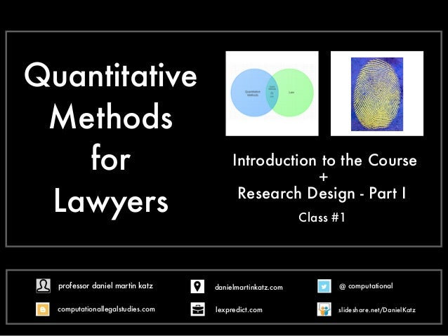 Quantitative Methods for Lawyers Introduction to the Course Research Design - Part I + Class #1 @ computational computatio...