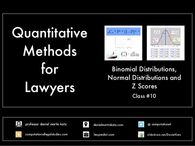 Quantitative Methods for Lawyers Binomial Distributions, Normal Distributions and Z Scores Class #10 @ computational compu...