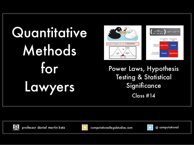 Quantitative  Methods  for  Lawyers  Power Laws, Hypothesis  Testing & Statistical  Significance  Class #14  professor dan...