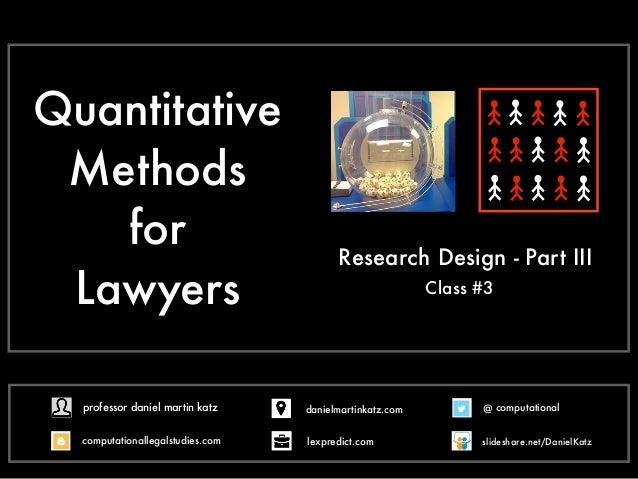 Quantitative Methods for Lawyers Research Design - Part III Class #3 @ computational computationallegalstudies.com profess...