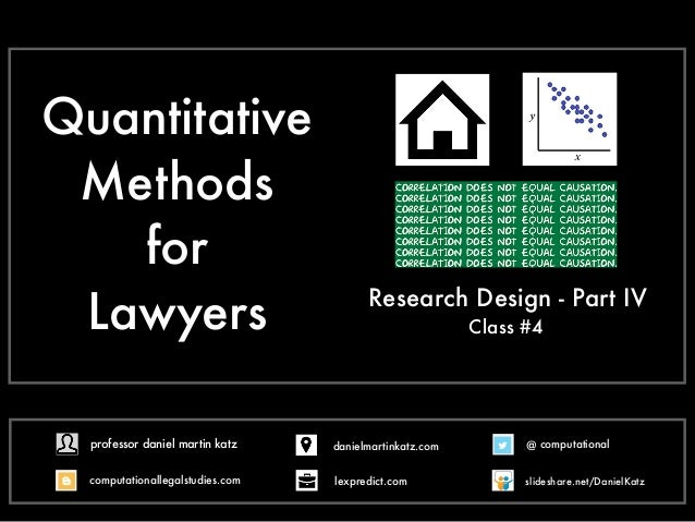 Quantitative Methods for Lawyers Research Design - Part IV Class #4 @ computational computationallegalstudies.com professo...
