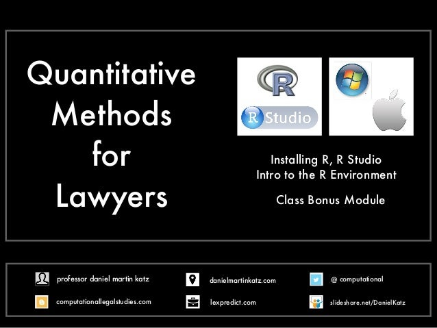 Quantitative Methods for Lawyers Intro to the R Environment Installing R, R Studio Class Bonus Module @ computational comp...
