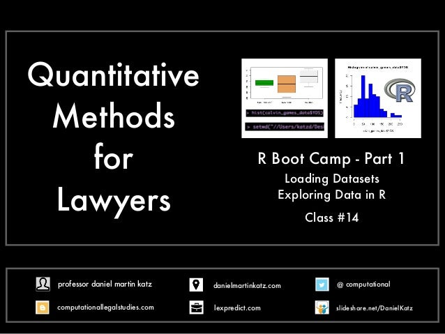 Quantitative Methods for Lawyers Exploring Data in R Loading Datasets R Boot Camp - Part 1 Class #14 @ computational compu...