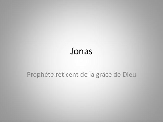 Jonas Prophète réticent de la grâce de Dieu