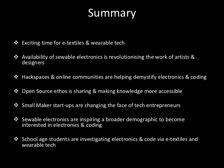 Summary Exciting time for e-textiles & wearable tech Availability of sewable electronics is revolutionising the work of ...
