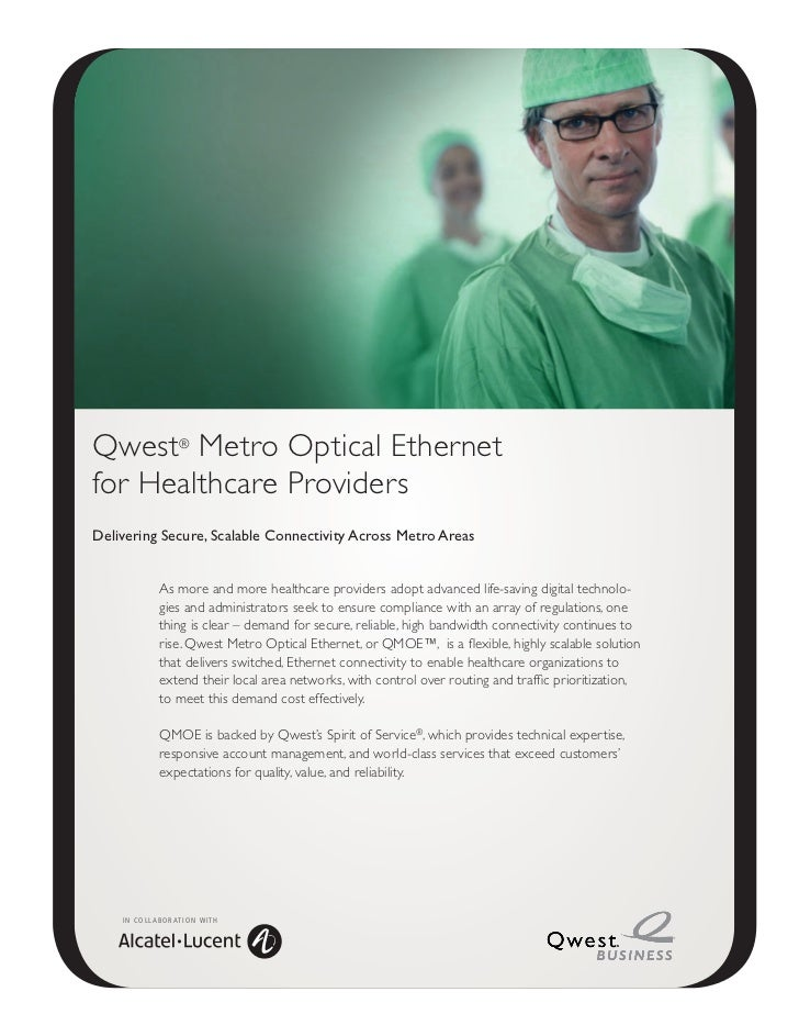 Qwest® Metro Optical Ethernetfor Healthcare ProvidersDelivering Secure, Scalable Connectivity Across Metro Areas          ...