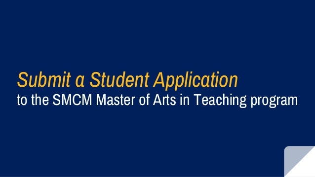 Submit a Student Application to the SMCM Master of Arts in Teaching program