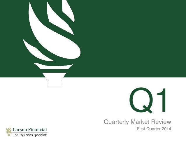 Q1Quarterly Market Review First Quarter 2014