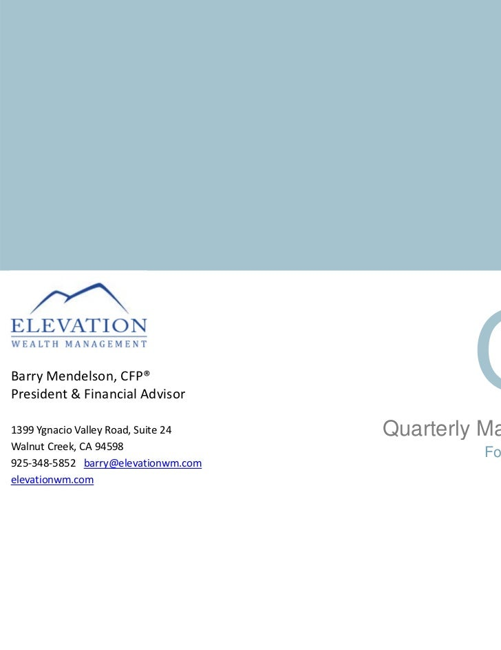 BarryMendelson,CFPBarry Mendelson CFP®President&FinancialAdvisor1399YgnacioValleyRoad,Suite24     Quarterly Mark...