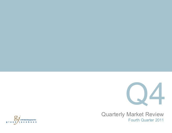 Quarterly Market Review Fourth Quarter 2011 Q4
