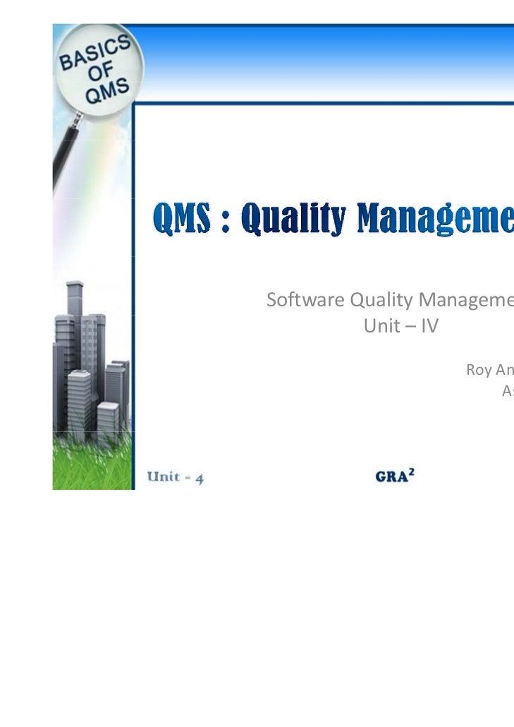 SoftwareQualityManagement          Unit– IV                    RoyAntonyArnoldG                    Roy Antony Arnold...