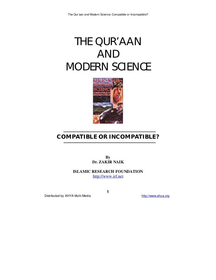 The Qur'aan and Modern Science: Compatible or Incompatible?               THE QUR'AAN                   AND              M...