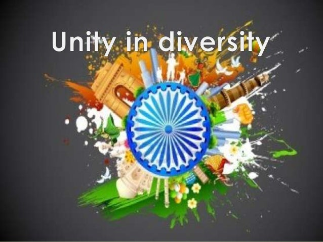 india as an example of unity and diversity The importance of india as a large nation lies in its unity unity is india's strength and unity in diversity is the most important feature of india.