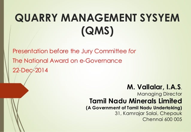 QUARRY MANAGEMENT SYSYEM (QMS) Presentation before the Jury Committee for The National Award on e-Governance 22-Dec-2014 M...