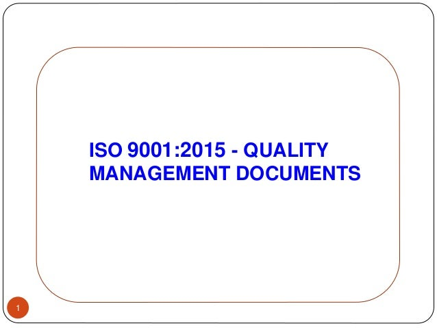 ISO 9001:2015 - QUALITY MANAGEMENT DOCUMENTS 1