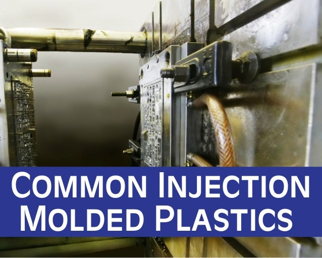Common Injection Molded Plastics