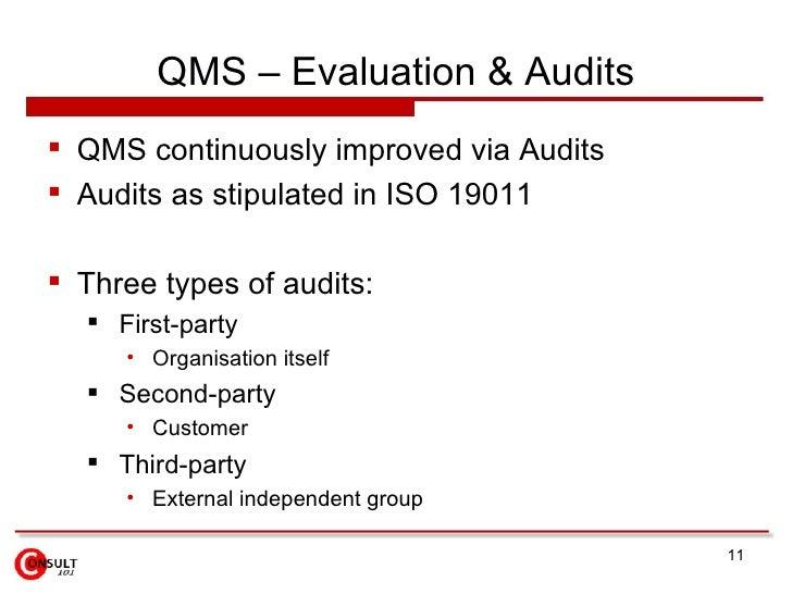 QMS – Evaluation & Audits <ul><li>QMS continuously improved via Audits </li></ul><ul><li>Audits as stipulated in ISO 19011...